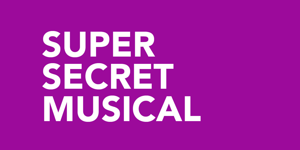 Super Secret Musical - Outcry Theatre